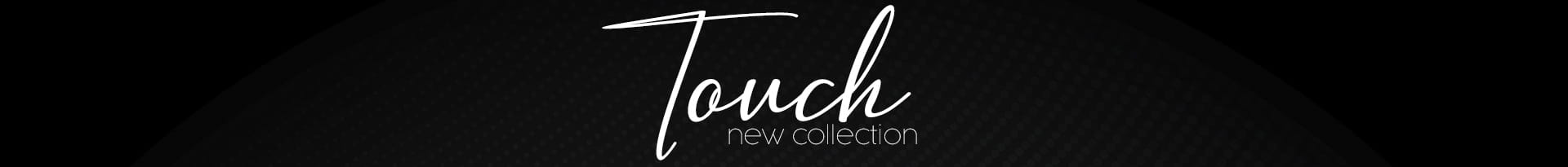 TOUCH COLLECTION